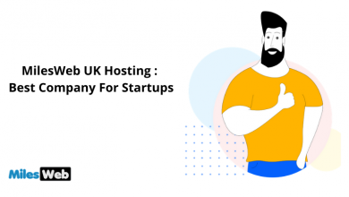 Photo of MilesWeb UK Hosting : Best Company For Startups