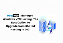 Photo of MilesWeb Managed Windows VPS Hosting: The Best Option to Upgrade from Shared Hosting in 2021